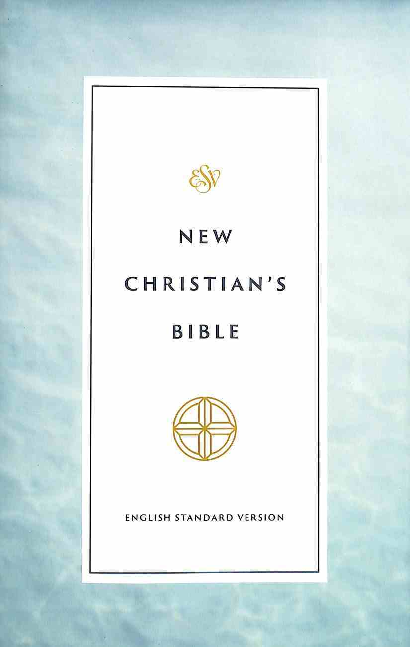 ESV New Christian's Bible (Black Letter Edition) Hardback