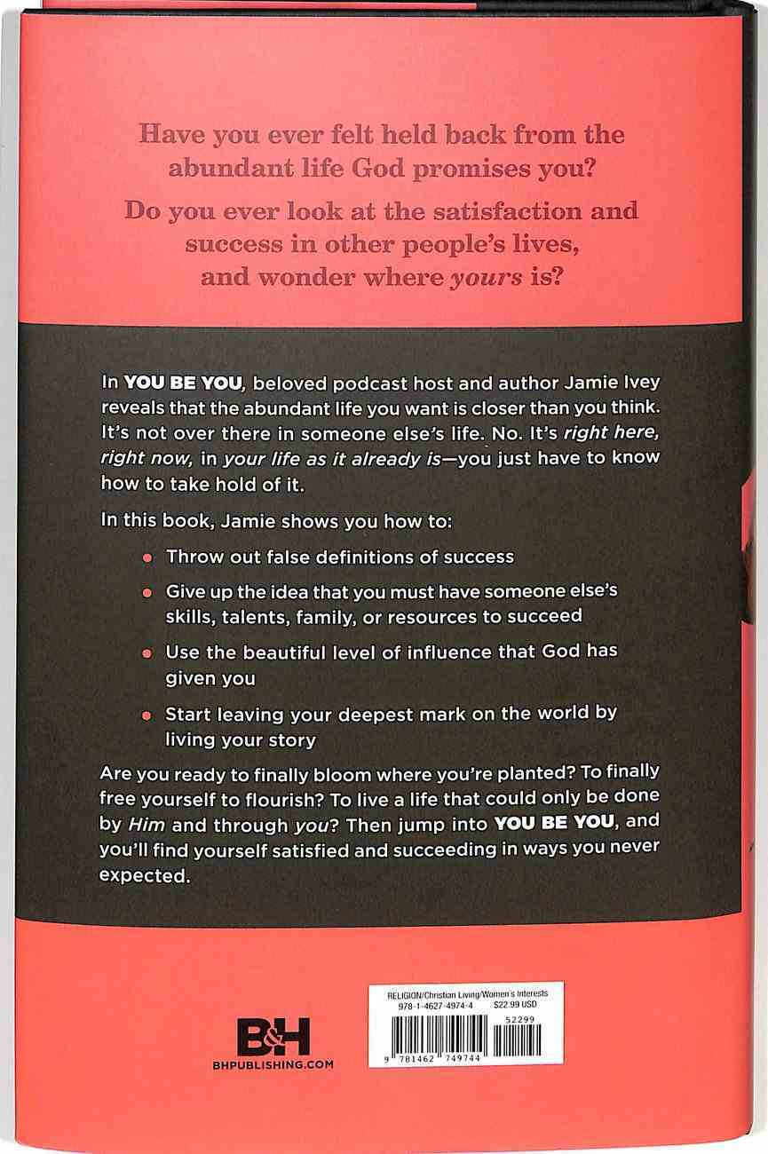You Be You: Why Satisfaction and Success Are Closer Than You Think Hardback