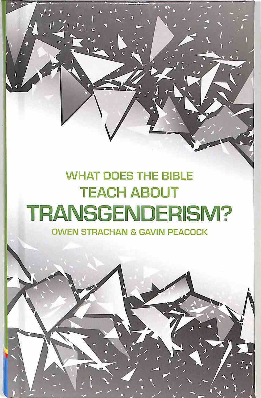 What Does the Bible Teach About Transgenderism?: A Short Book on Personal Identity Hardback
