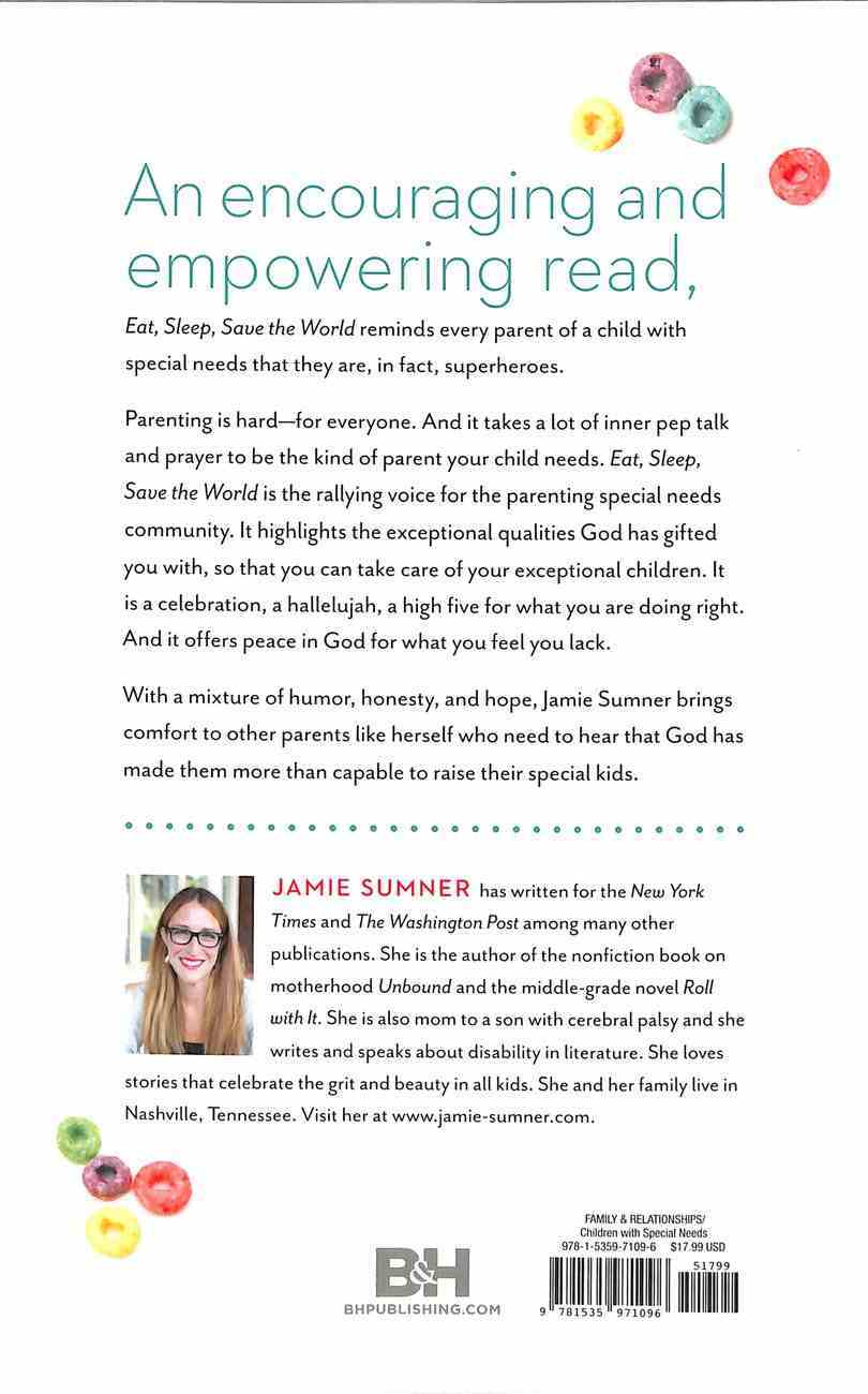 Eat, Sleep, Save the World: Words of Encouragement For the Special Needs Parent Paperback