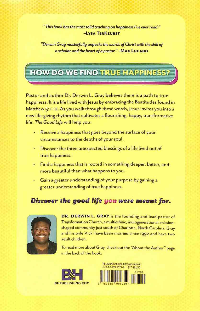 The Good Life: What Jesus Teaches About Finding True Happiness Paperback