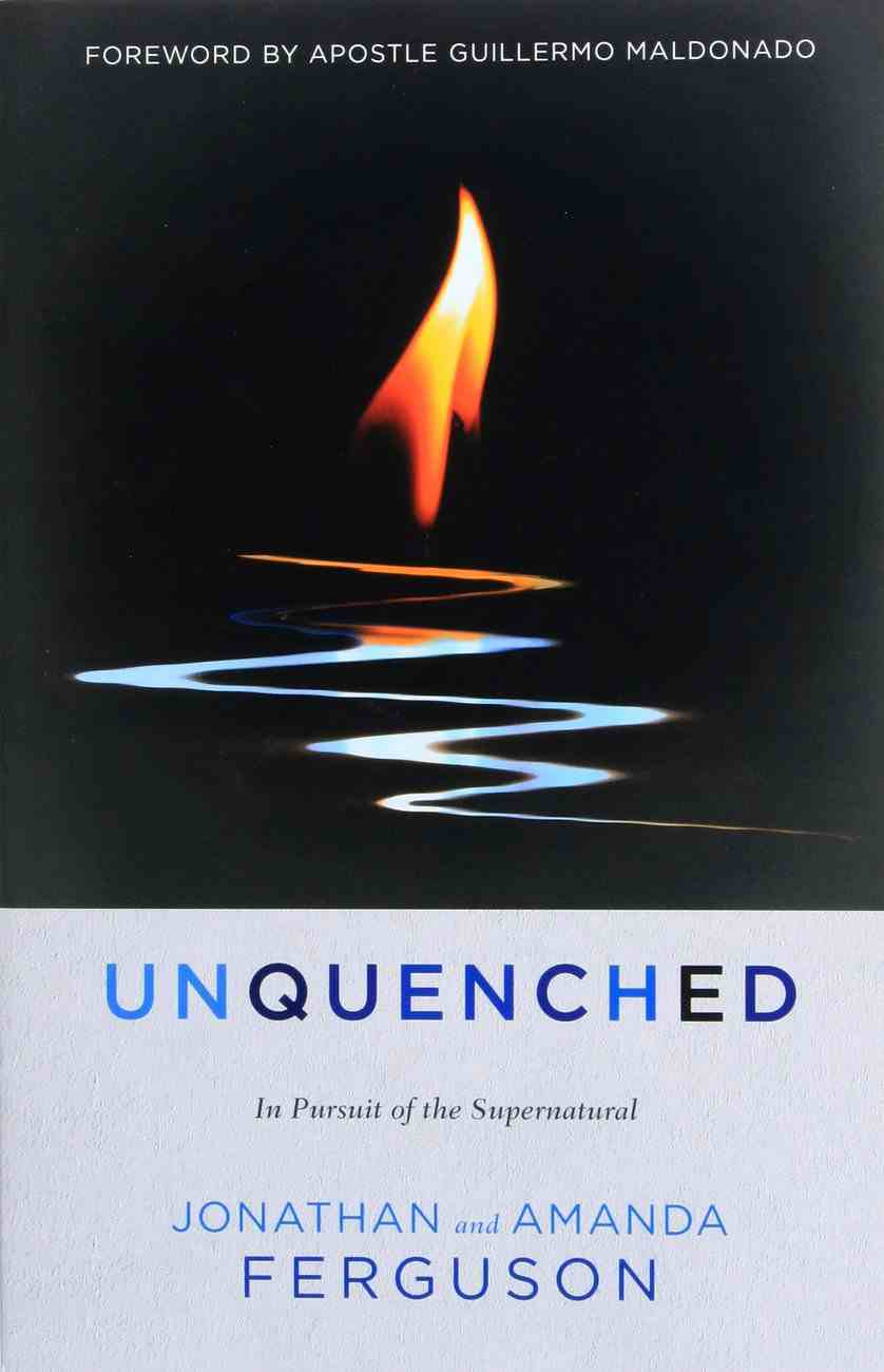 Unquenched: In Pursuit of the Supernatural Paperback