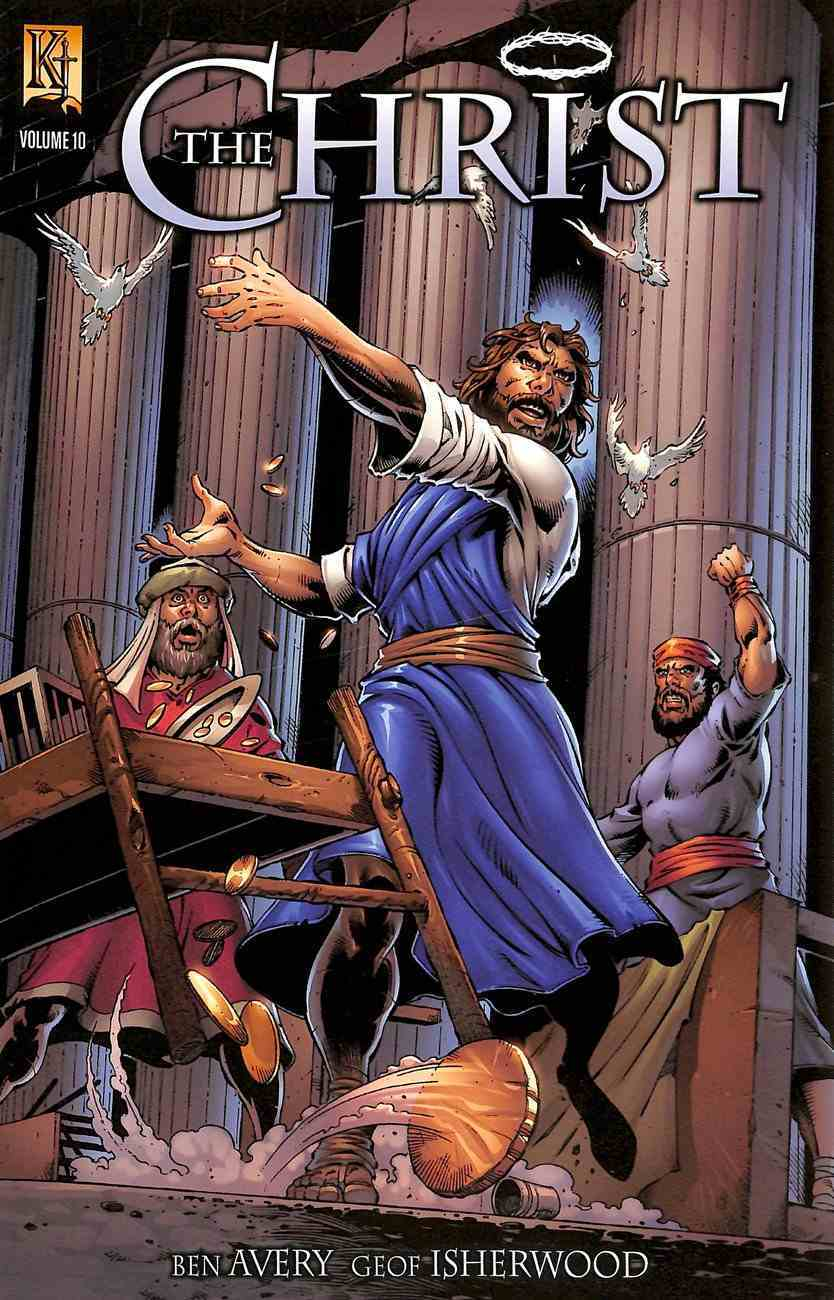 The Christ (Clearing Temple, Vineyard, Signs of the End Times) (#10 in Kingstone Comic Bible, The Christ Series) Paperback