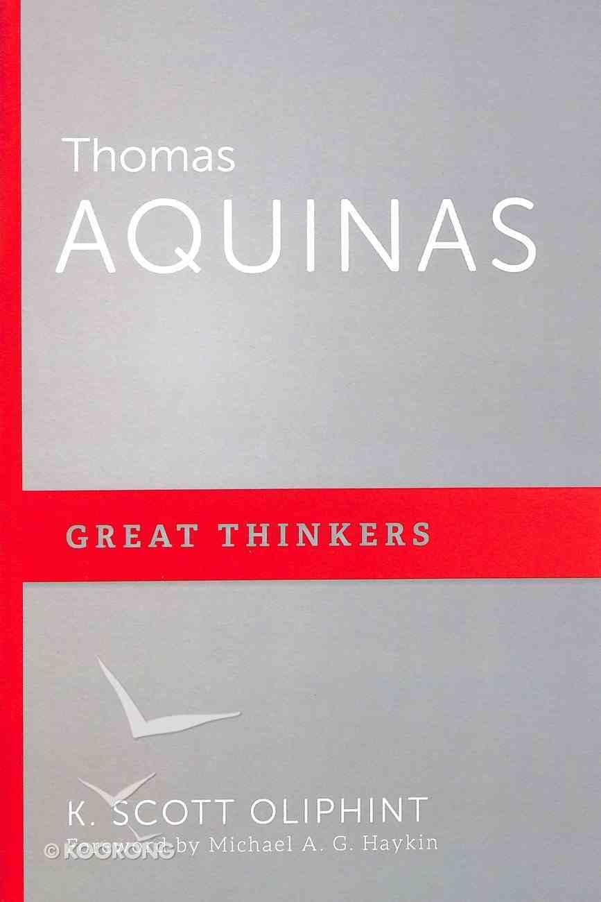 Thomas Aquinas - Philosopher Theologian (Great Thinkers Series) Paperback