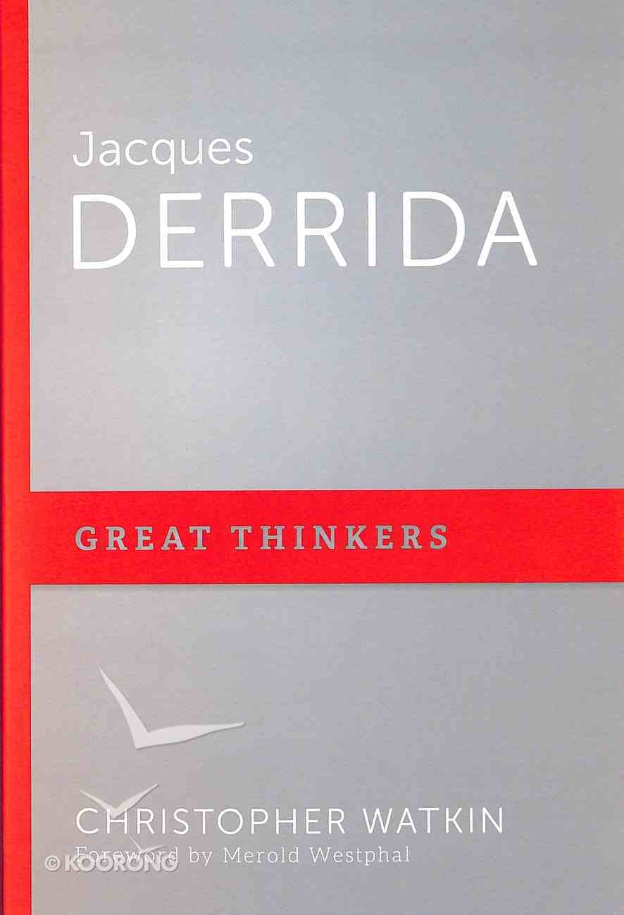 Jacques Derrida - Critical Studies of Minds That Shape Us, Host of Deconstruction (Great Thinkers Series) Paperback