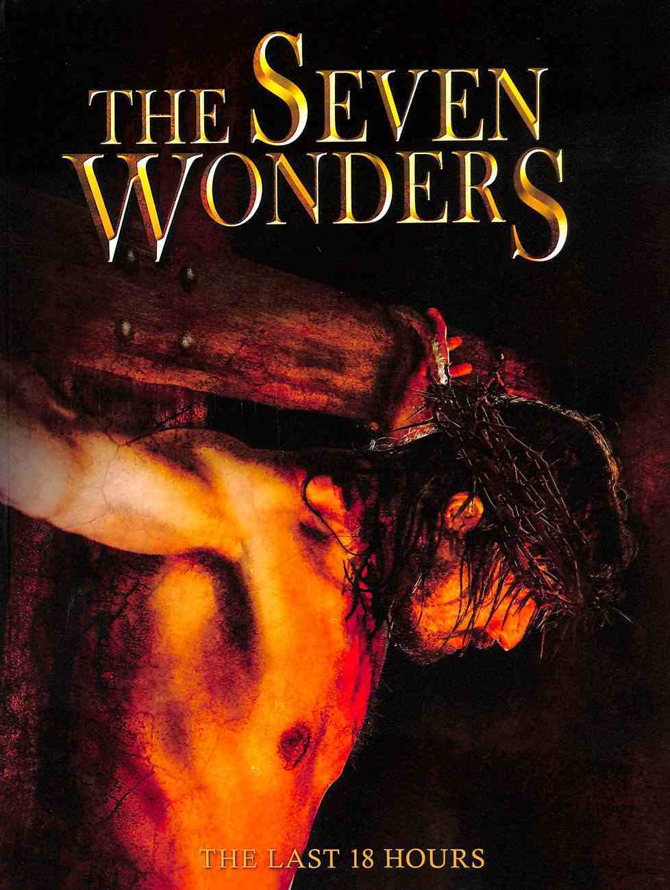 The Seven Wonders of the Cross: The Last 18 Hours (Illustrated Companion Book) Paperback