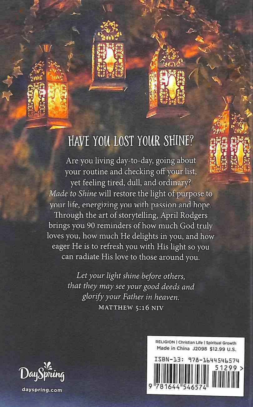 Made to Shine: 90 Devotions to Enjoy and Reflect God's Light Hardback