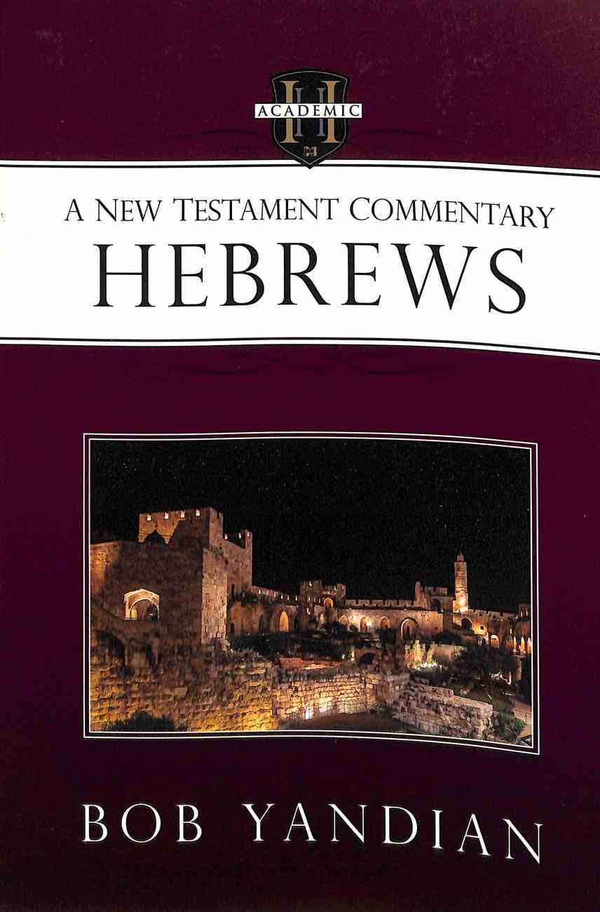 A New Testament Commentary: Hebrews Paperback