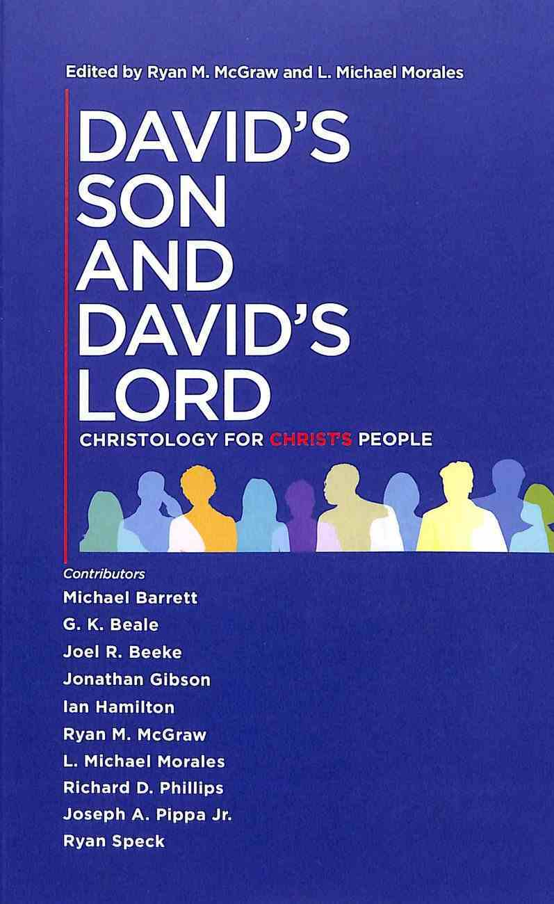 David's Son and David's Lord: Christology For Christ's People Paperback