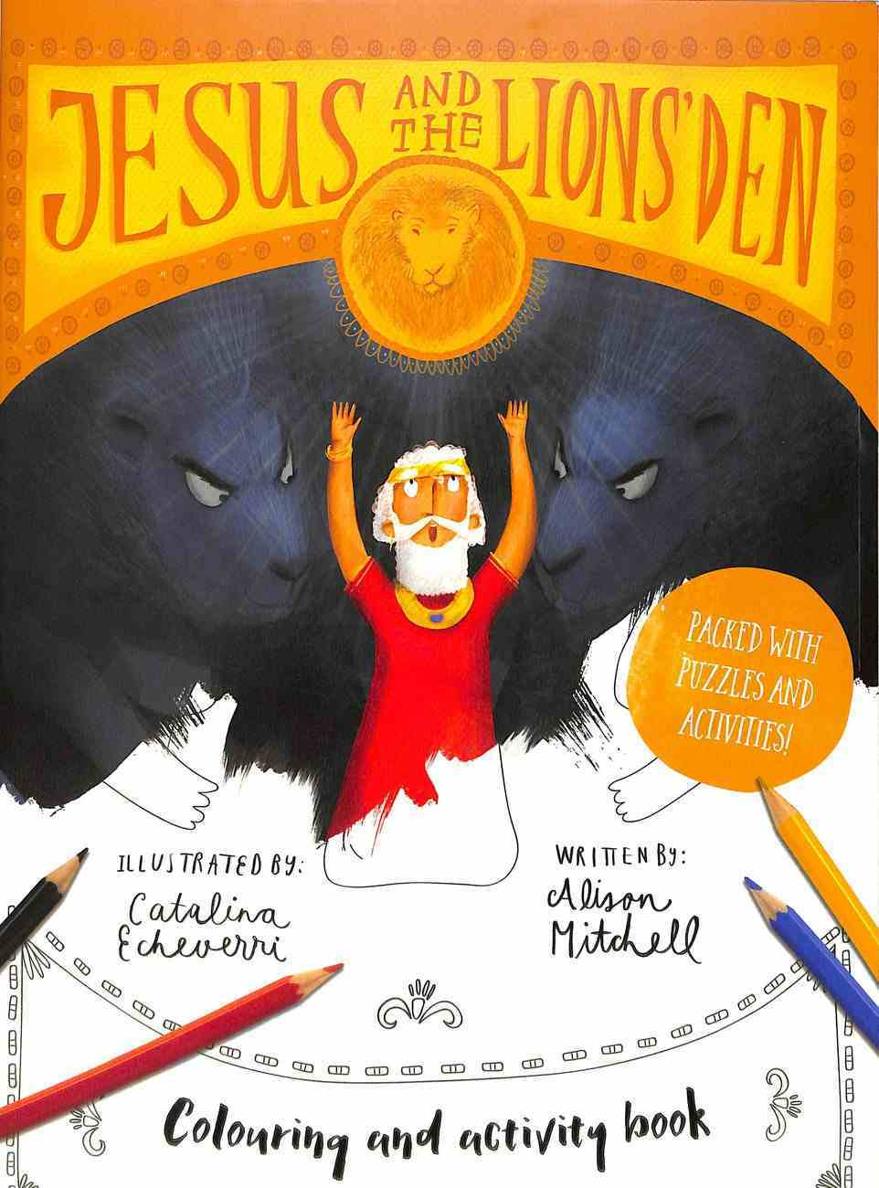 Jesus and the Lions' Den Colouring and Activity Book: Colouring, Puzzles, Mazes and More Paperback
