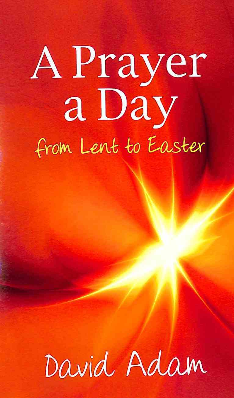 A Prayer a Day: From Lent to Easter Paperback