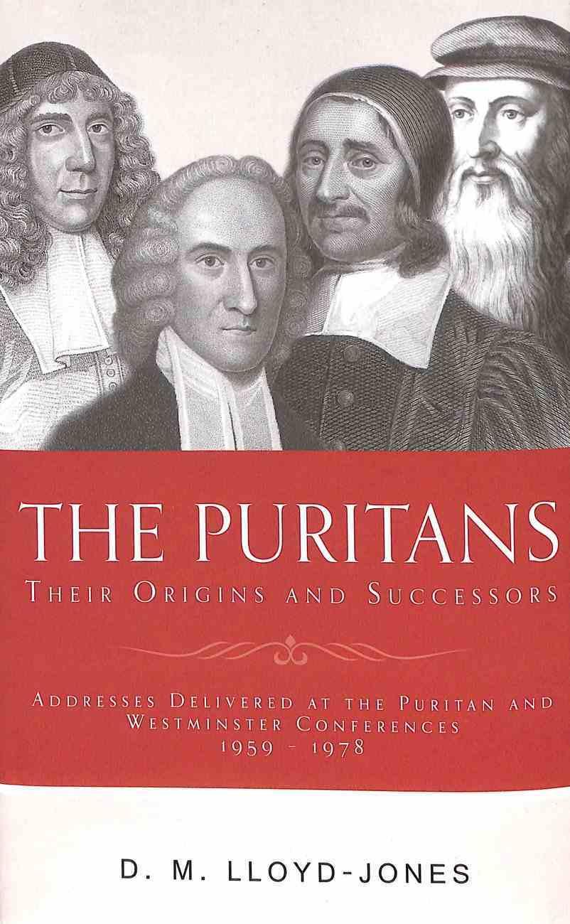The Puritans: Their Origins and Successors Hardback