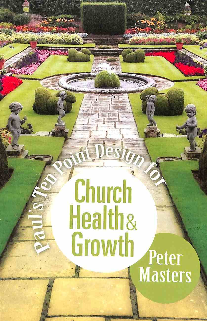 Paul's Ten Point Design For Church Health & Growth Paperback