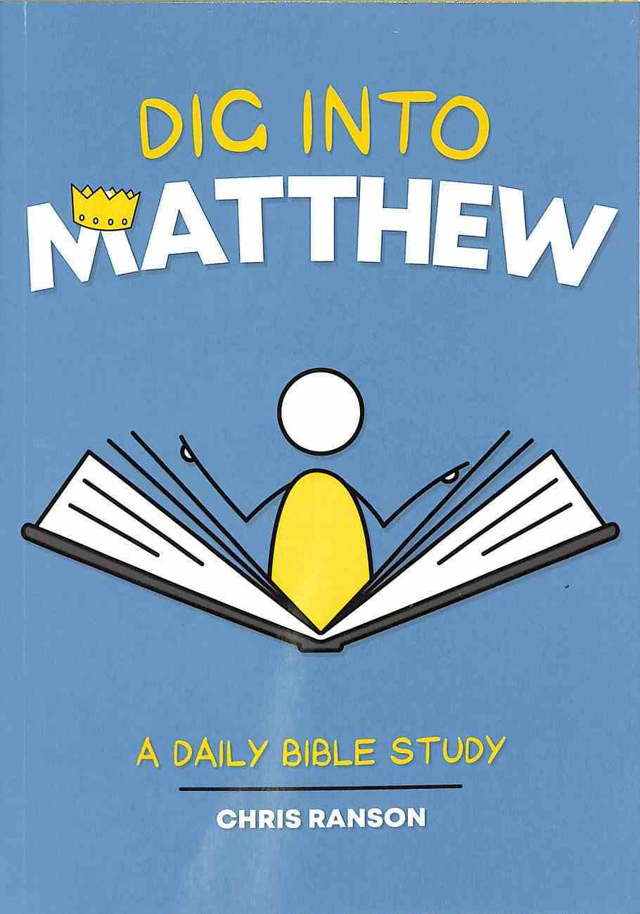 Dig Into Matthew: A Daily Bible Study Paperback