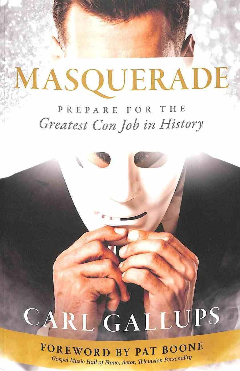 Masquerade: Prepare For the Greatest Con Job in History Paperback