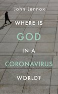 Where is God in a Coronavirus World? Paperback