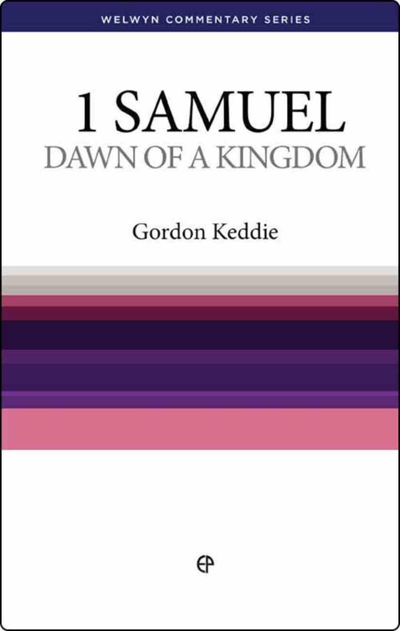 1 Samuel: Dawn of a Kingdom (Welwyn Commentary Series) Paperback