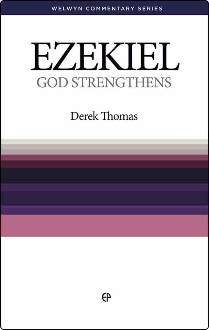 Ezekiel: God Strengthens (Welwyn Commentary Series) Paperback