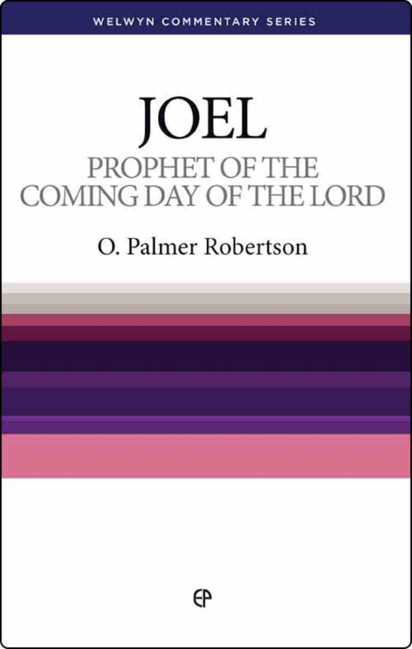 Joel: Prophet of the Coming Day (Welwyn Commentary Series) Paperback