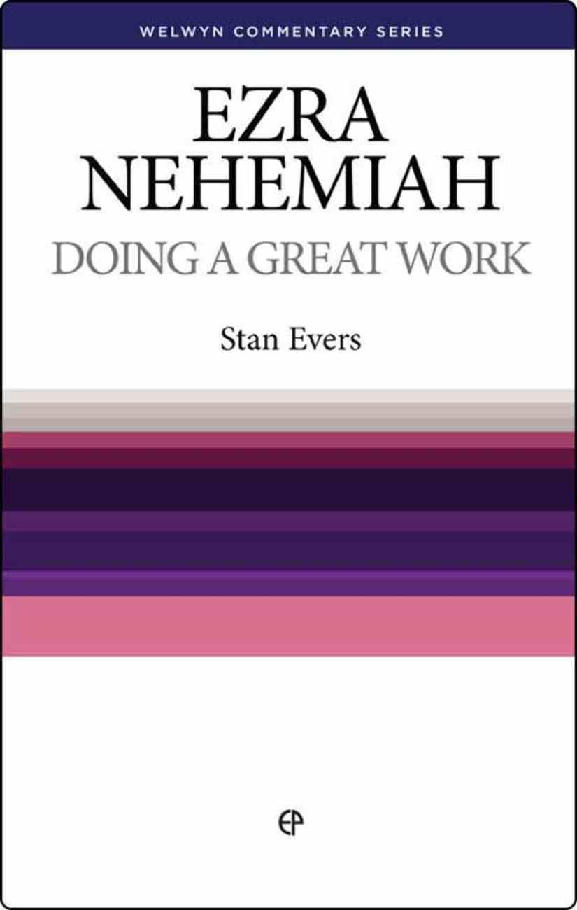 Ezra/Nehemiah: Doing a Great Work (Welwyn Commentary Series) Paperback