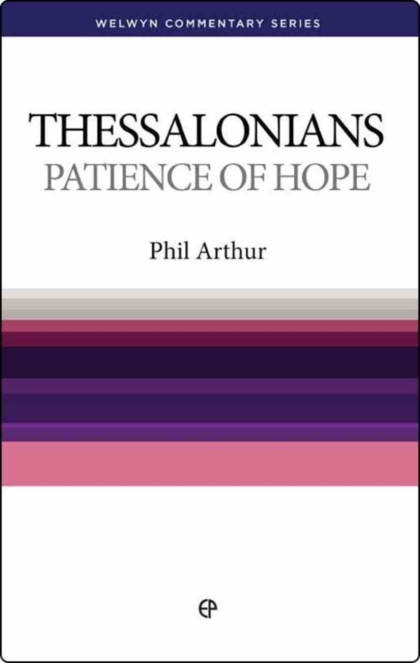 1&2 Thessalonians: Patience of Hope (Welwyn Commentary Series) Paperback