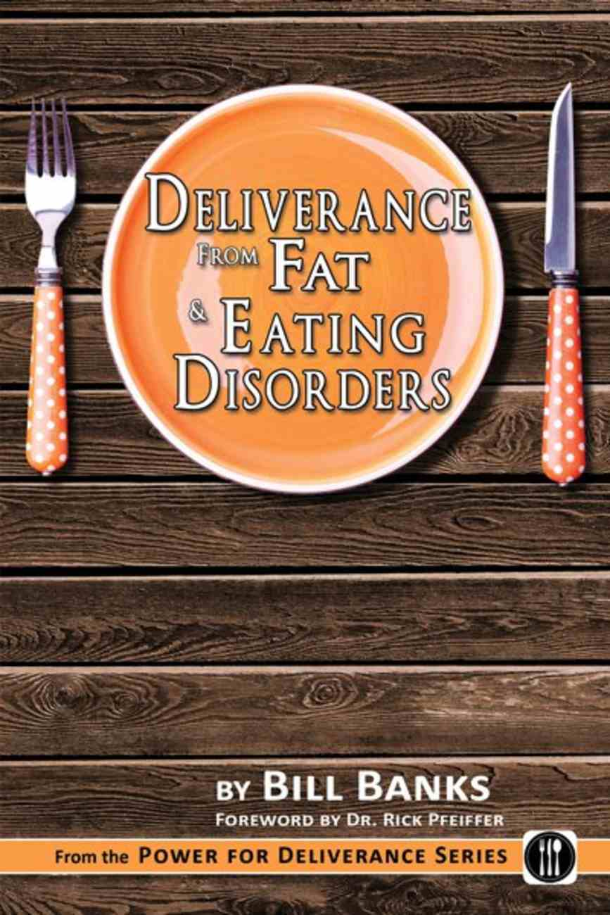 Deliverance From Fat & Eating Disorders Paperback