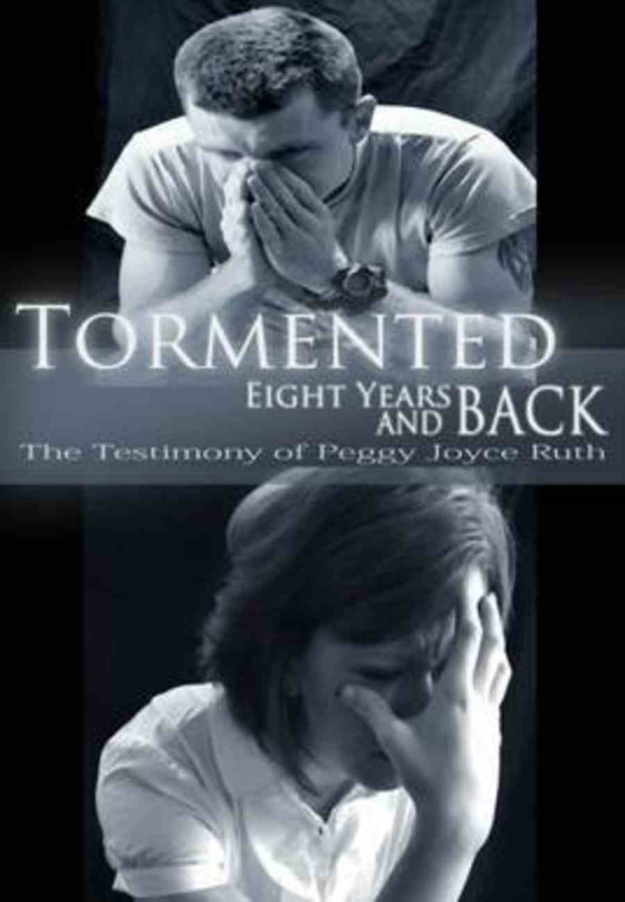 Tormented: 8 Years and Back Paperback