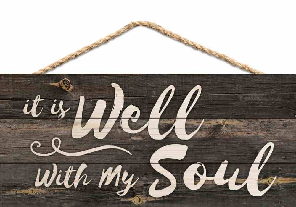 String Sign: It is Well With My Soul, Pine Plaque