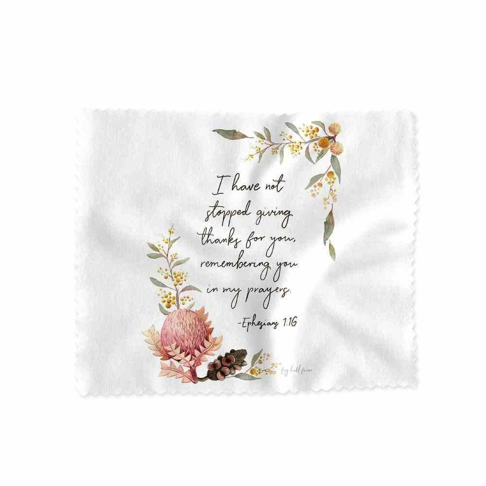 Lens Cloth (Giving Thanks- Eph 1: 16) (Australiana Products Series) Homeware