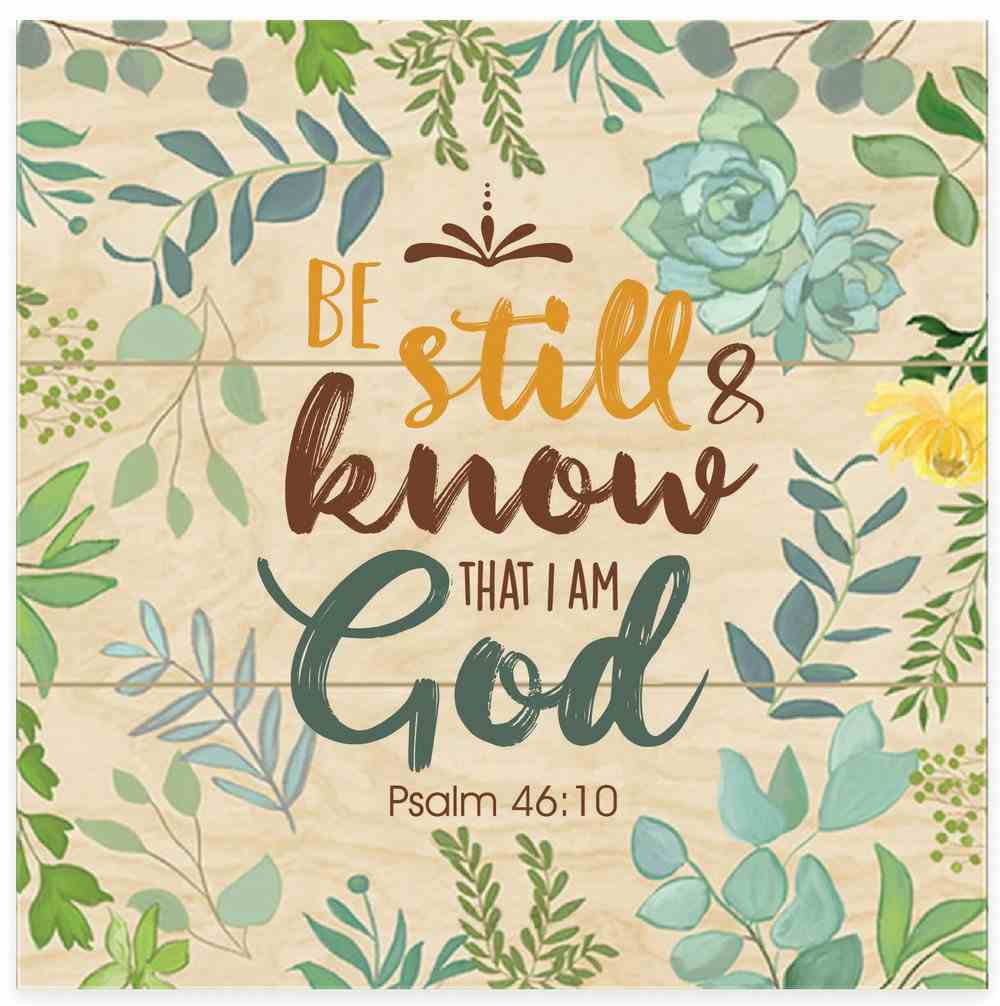 Mdf Wall Art: Be Still & Know That I Am God, Psalm 46:10 Plaque