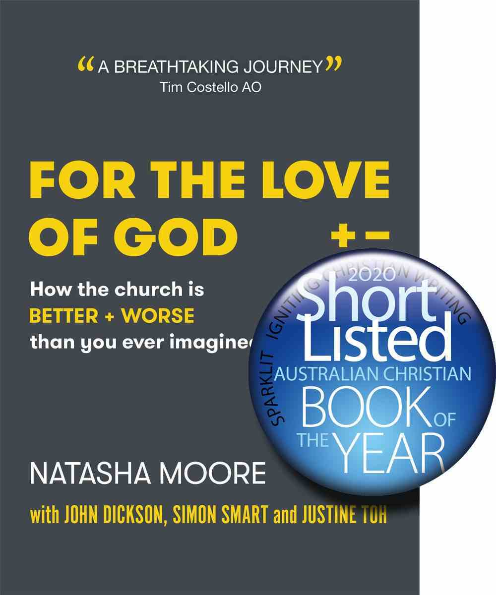 For the Love of God: How the Church is Better and Worse Than You Ever Imagined Paperback