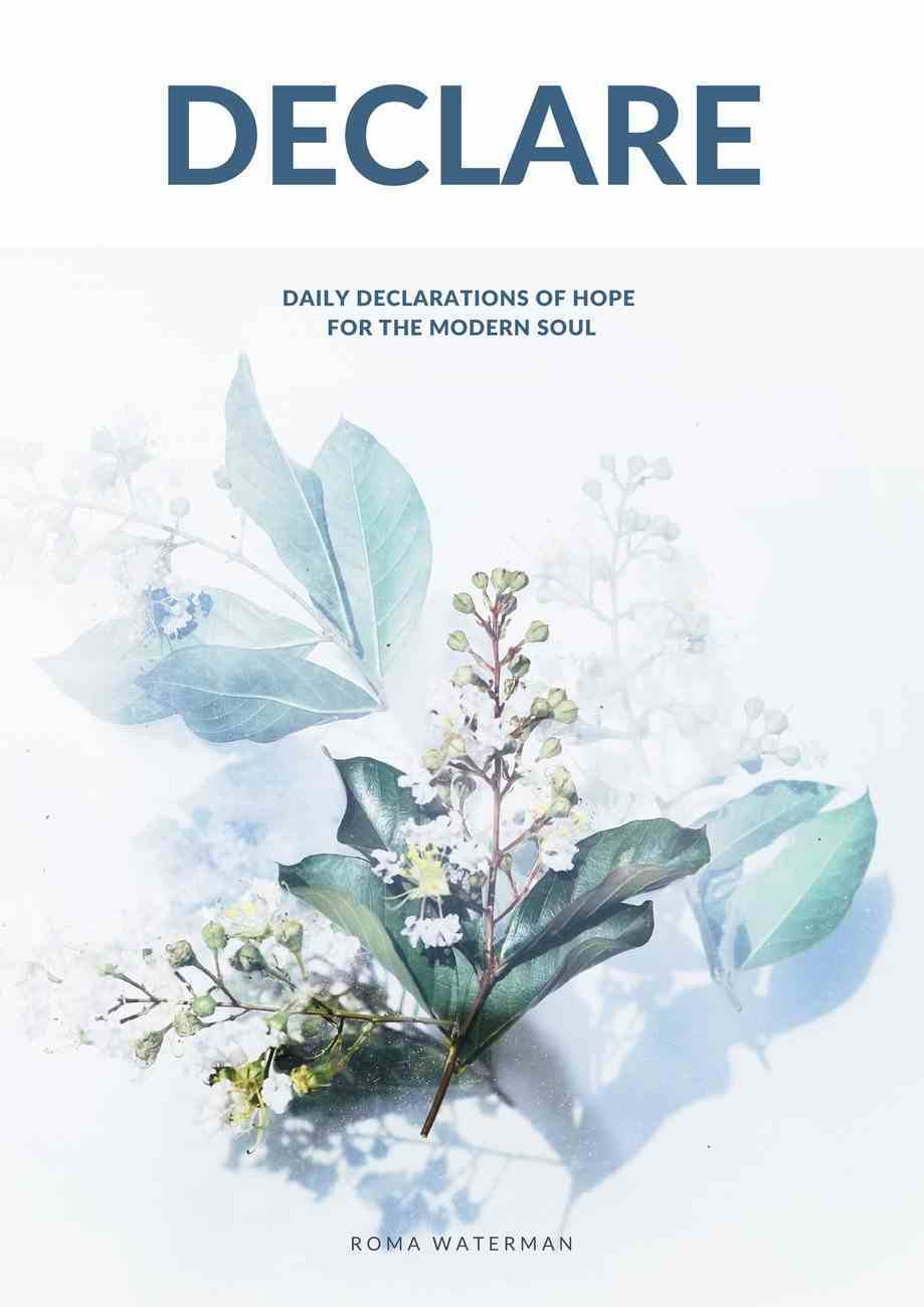 Declare: Daily Declarations of Hope For the Modern Soul A4 PB Format