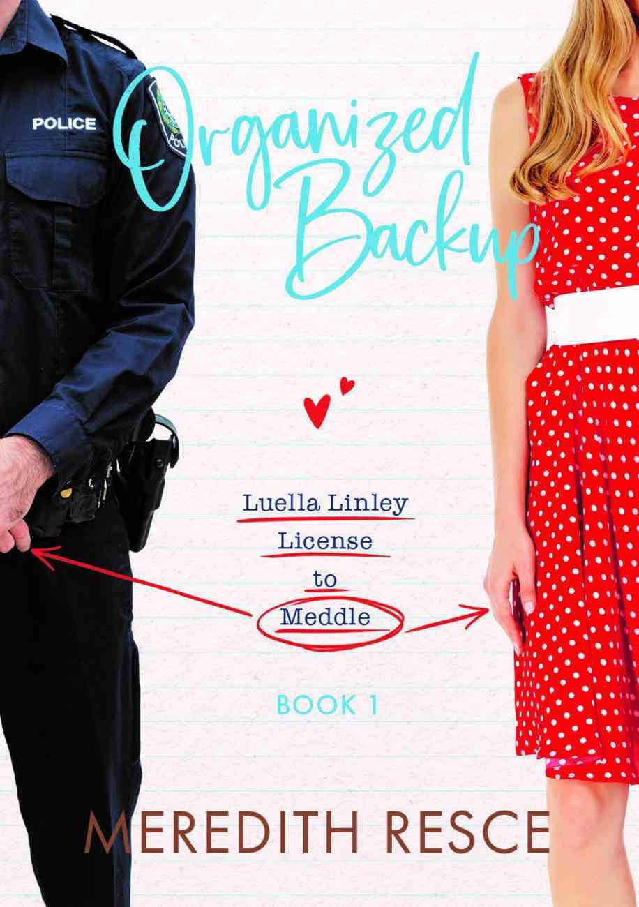Organized Backup (#01 in Licensed To Meddle - Luella Linley Series) Paperback
