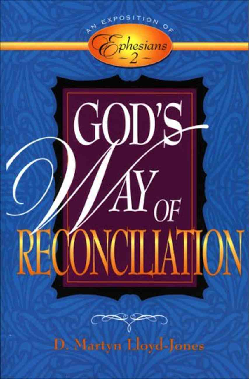 God's Way of Reconciliation: An Exposition of Ephesians (Vol 2) Paperback