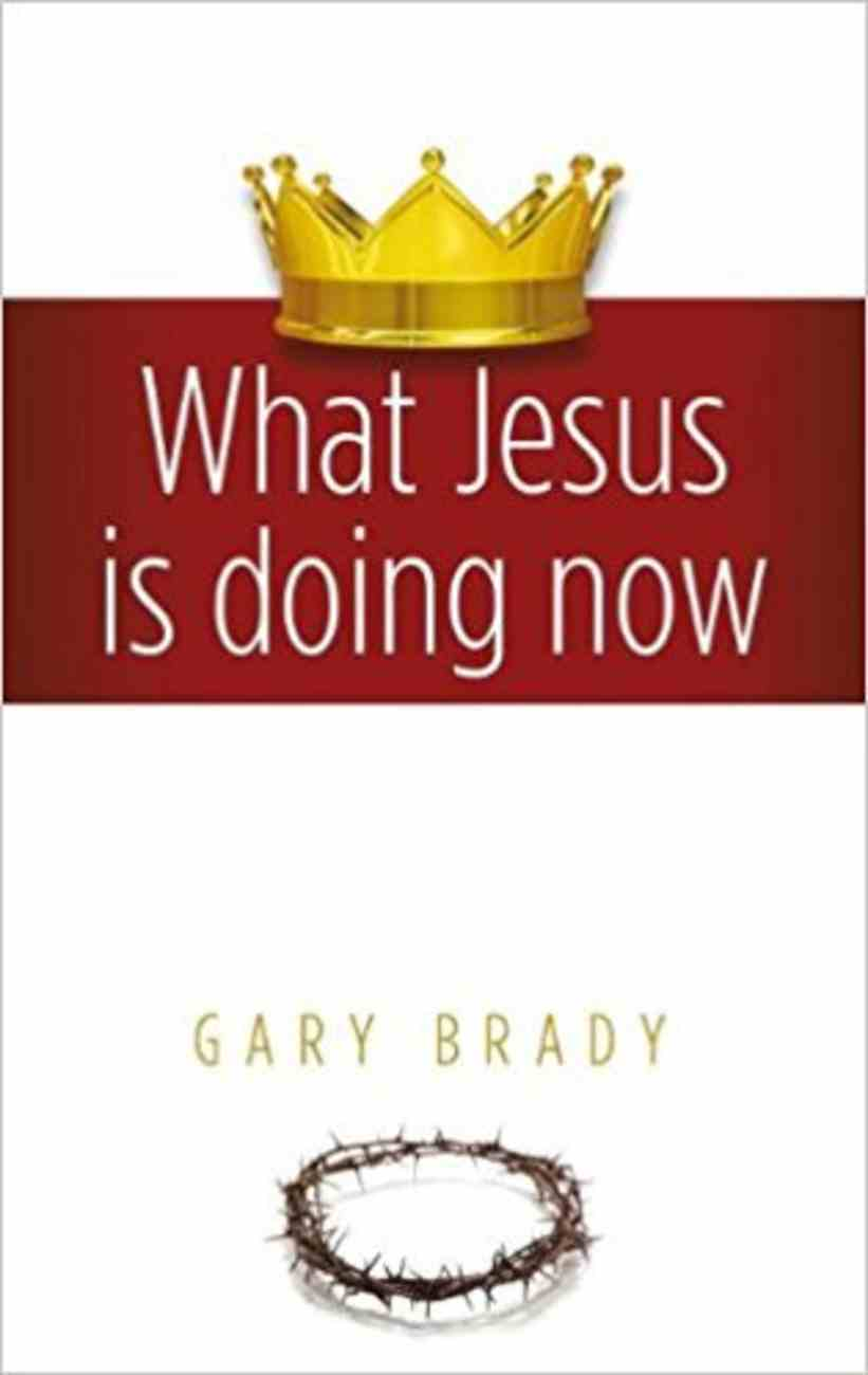 What Jesus is Doing Now Paperback