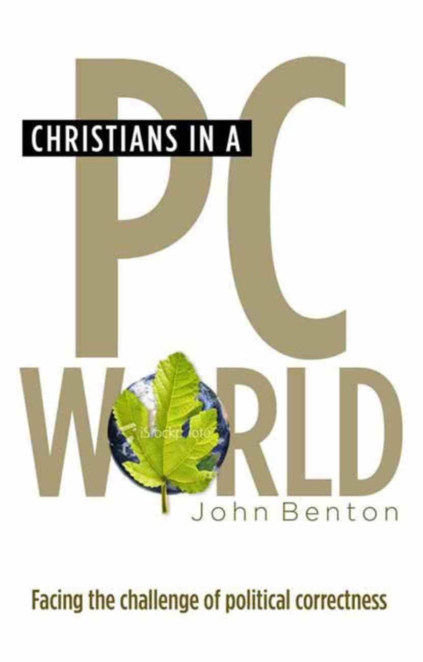 Christians in a Pc World: Facing the Challenge of Political Correctness Paperback