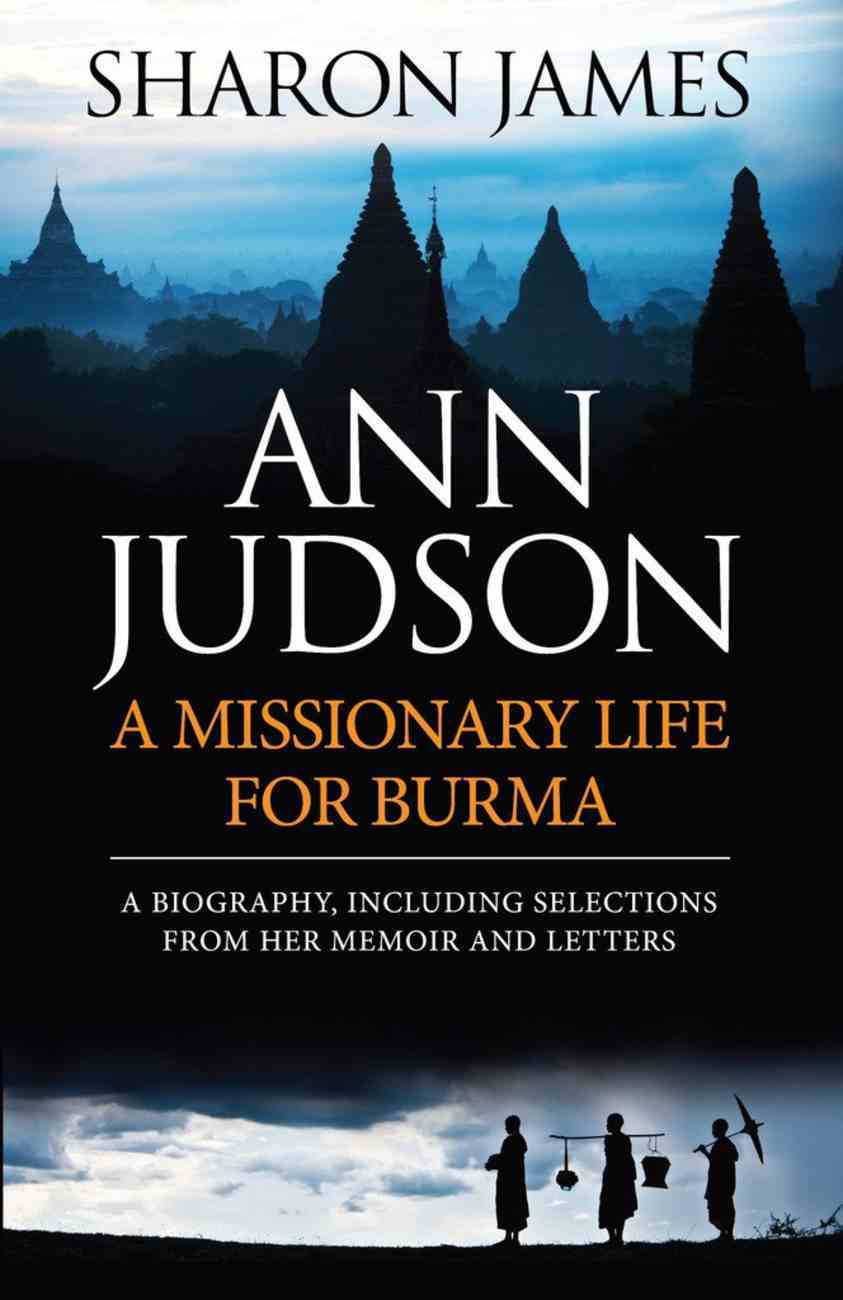 Ann Judson: Missionary Life For Burma Paperback