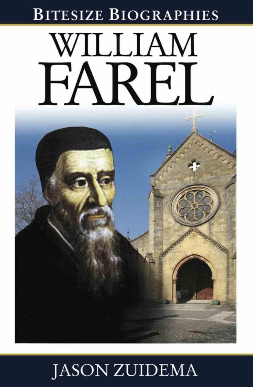 William Farel (Bitesize Biographies Series) Paperback