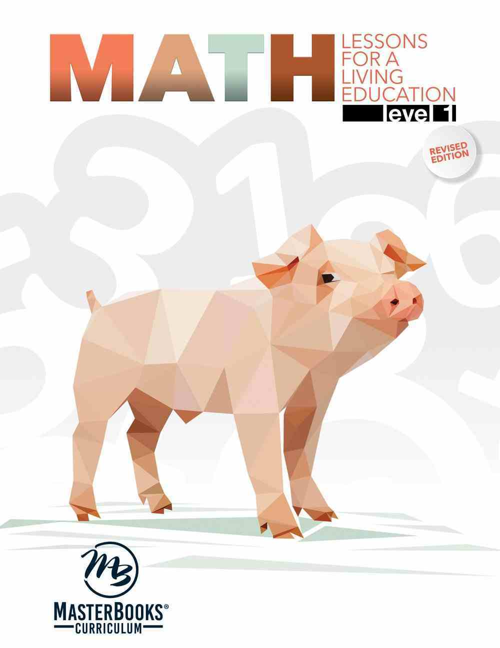 Math Level 1 (#1 in Lessons For A Living Education Series) Paperback