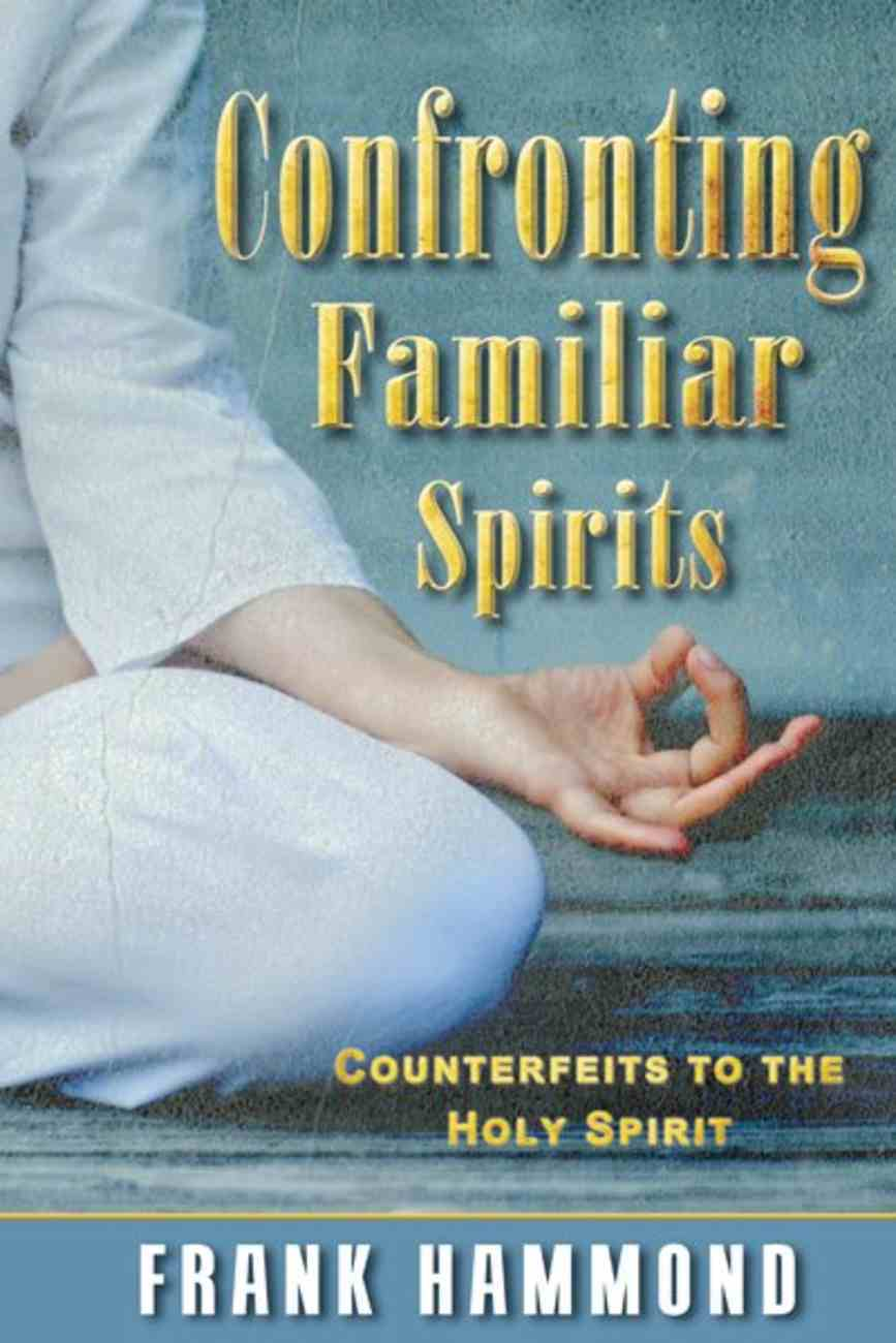 Confronting Familiar Spirits: Counterfeits to the Holy Spirit Booklet