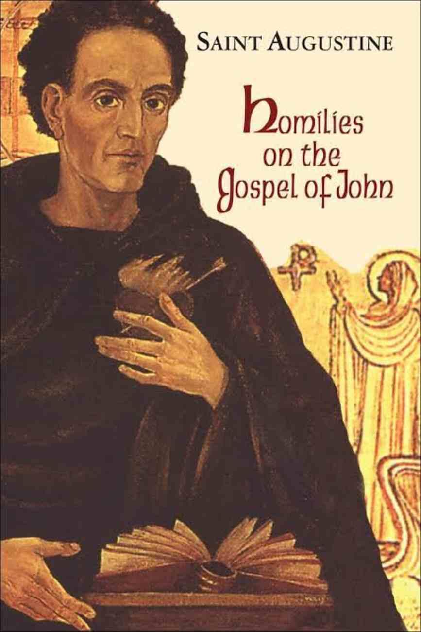 Homilies on the Gospel of John 1-40 (#12 in Works Of Saint Augustine Series) Paperback