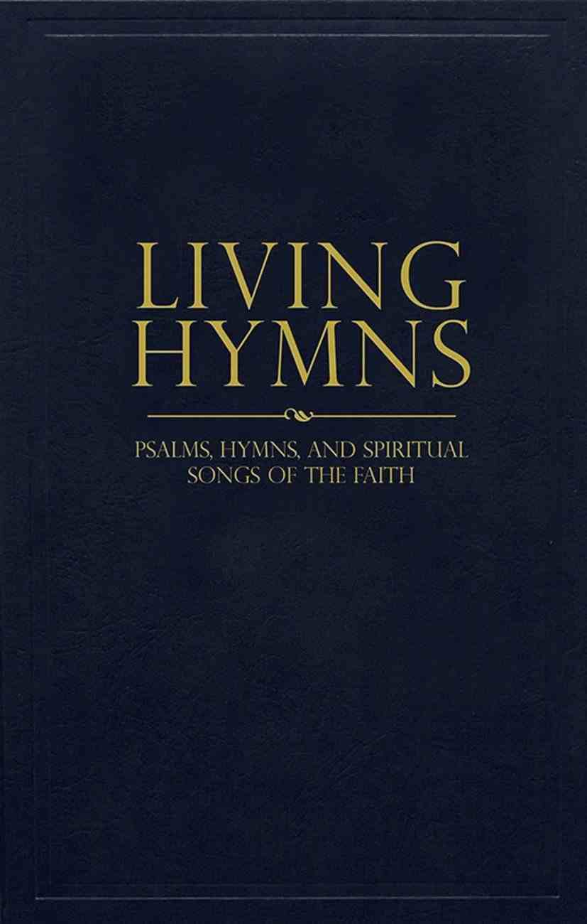 Living Hymns: Psalms, Hymns, and Spiritual Songs of the Faith (Music Book) Hardback