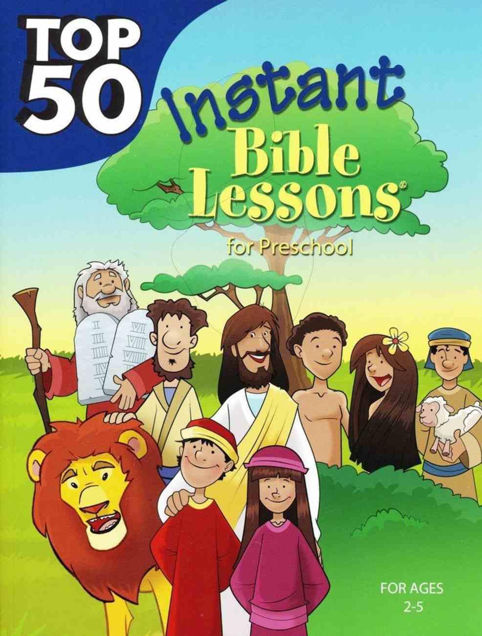 Top 50 Instant Bible Lessons For Preschoolers (Rosekidz Top 50 Series) Paperback