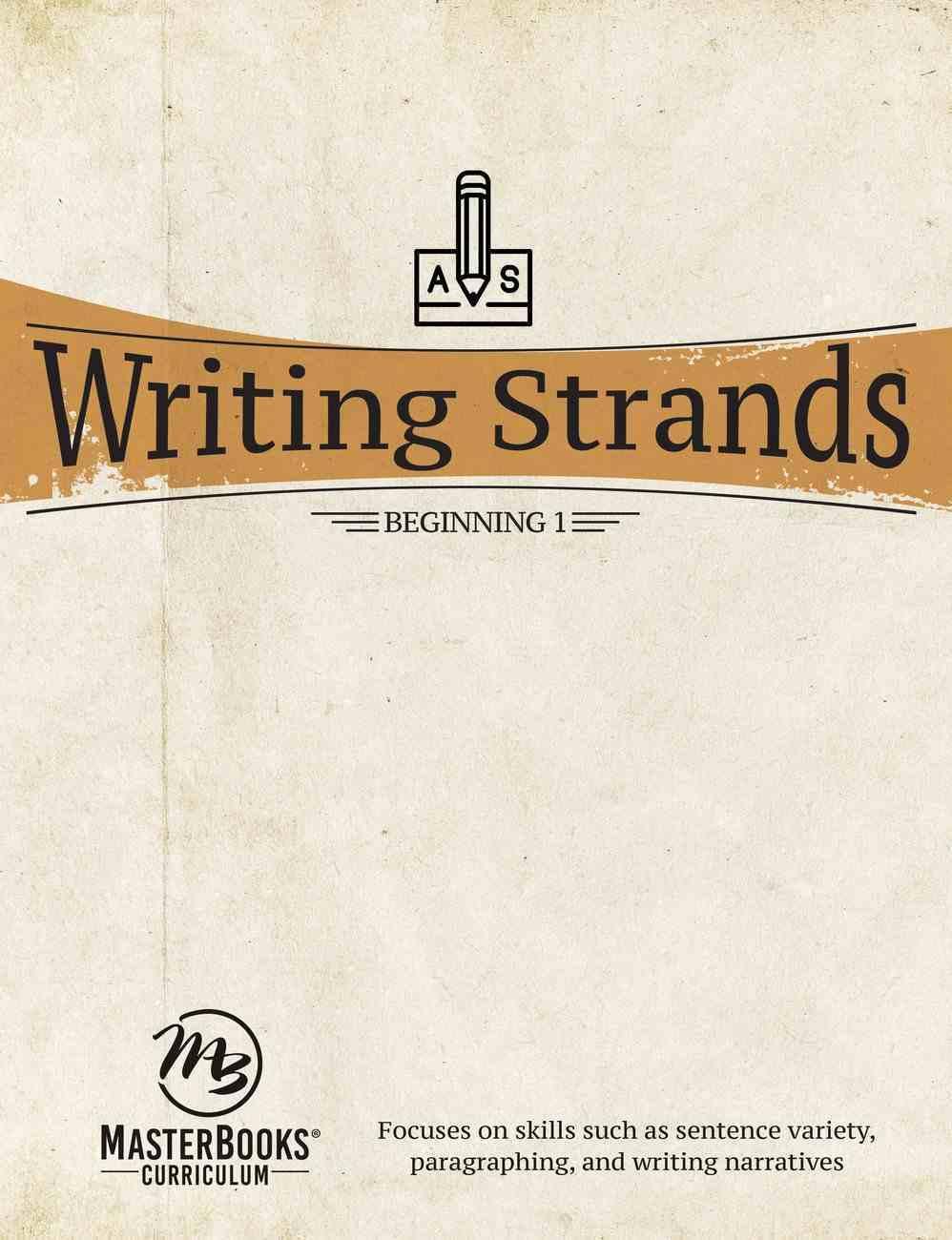 Beginning 1 (Writing Strands Series) Paperback
