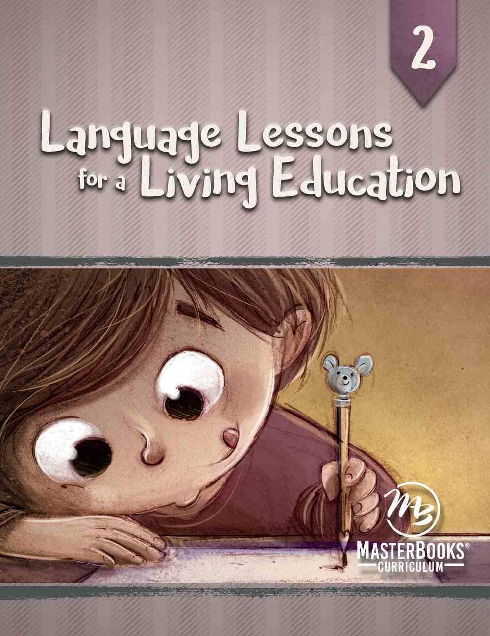 Language Lessons For a Living Education #02 (#02 in Language Lessons For A Living Education Series) Paperback