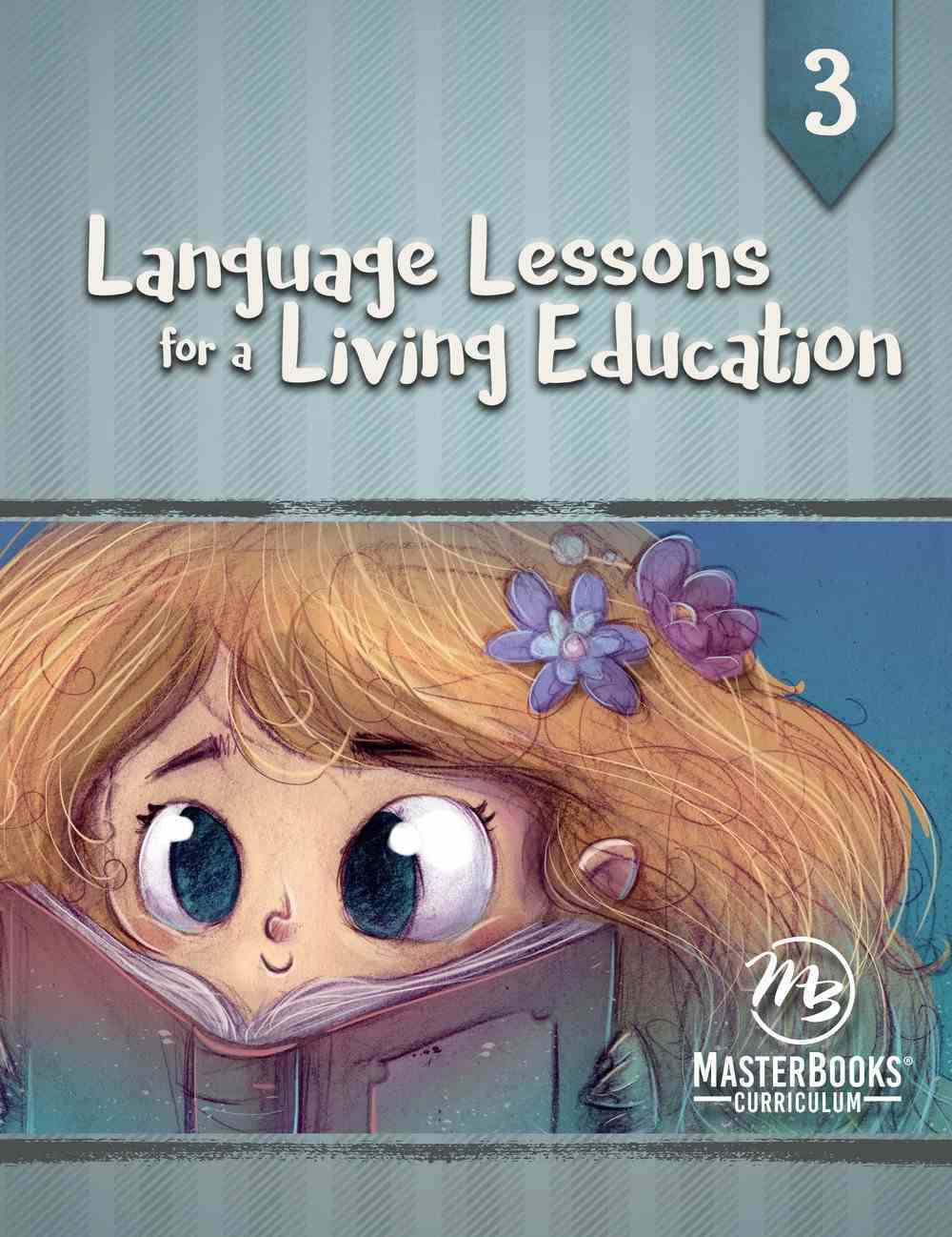 Language Lessons For a Living Education #03 (#03 in Language Lessons For A Living Education Series) Paperback
