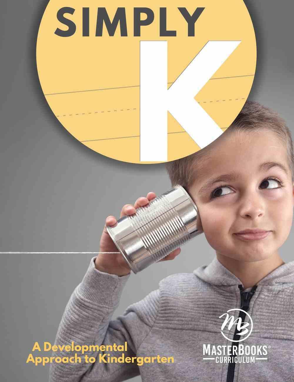 Simply K: A Developmental Approach to Kindergarten Paperback