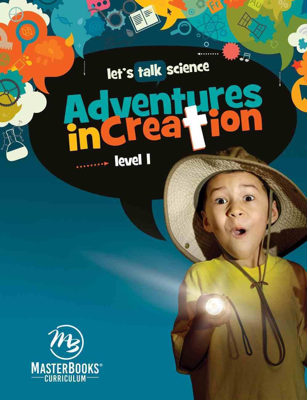 Adventures in Creation (Let's Talk Science Series) Paperback
