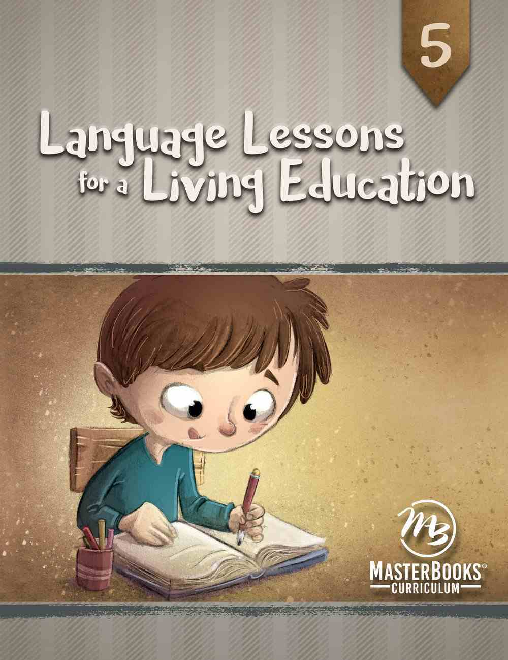 Language Lessons For a Living Education #05 (#05 in Language Lessons For A Living Education Series) Paperback