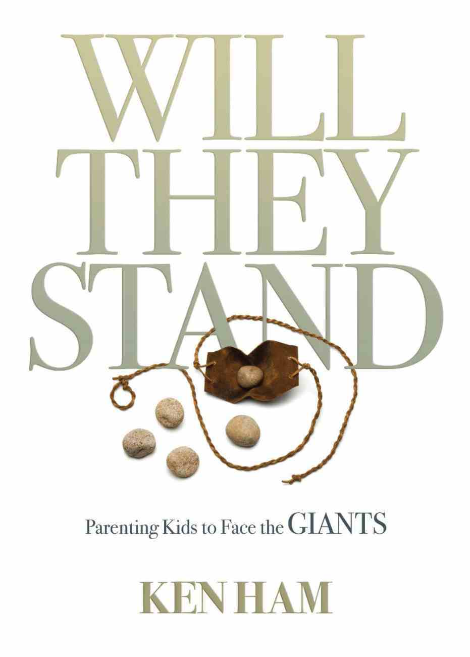 Will They Stand: Parenting Kids to Face the Giants Hardback